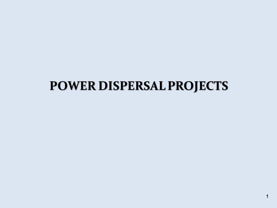 POWER DISPERSAL PROJECTS