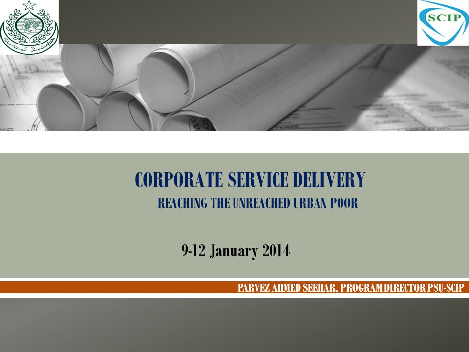 CORPORATE SERVICE DELIVERY REACHING THE UNREACHED URBAN POOR
