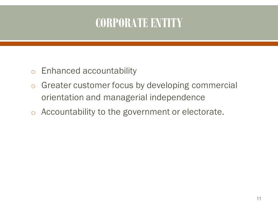 CORPORATE ENTITY Enhanced accountability
