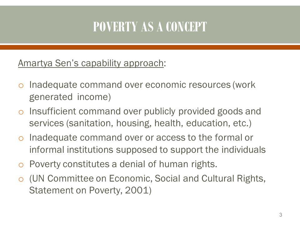 POVERTY AS A CONCEPT Amartya Sen's capability approach: