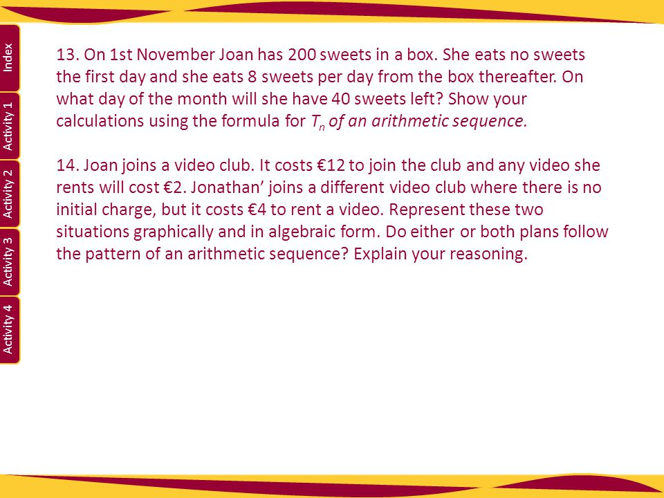 13. On 1st November Joan has 200 sweets in a box
