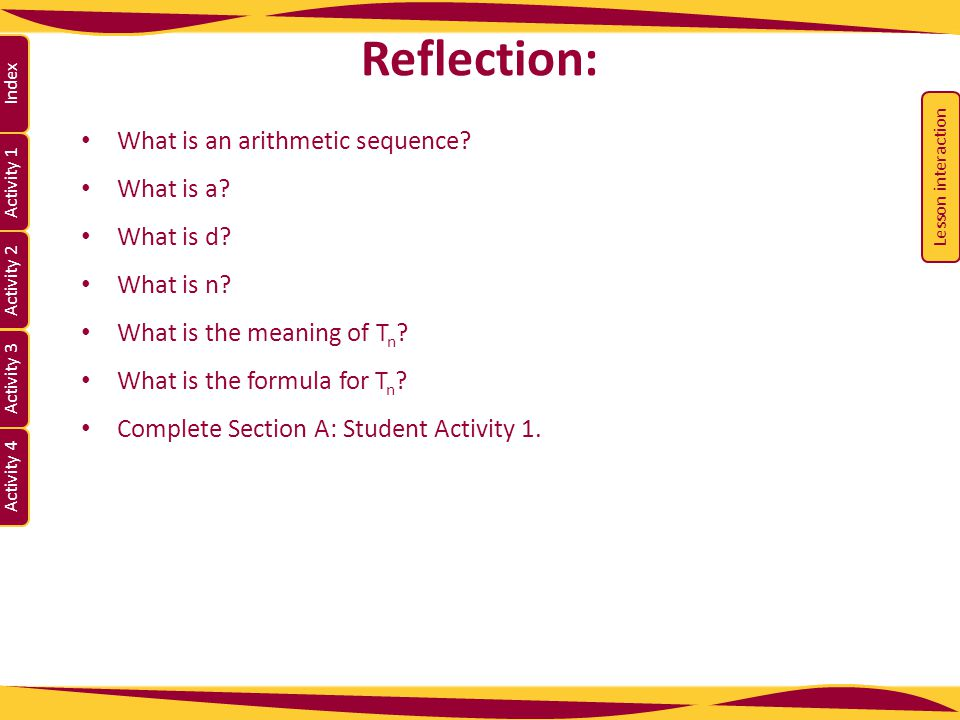 Reflection: What is an arithmetic sequence What is a What is d