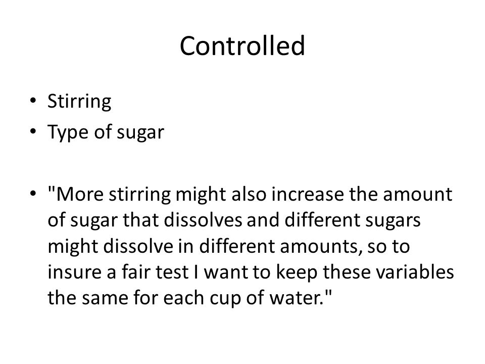 Controlled Stirring Type of sugar