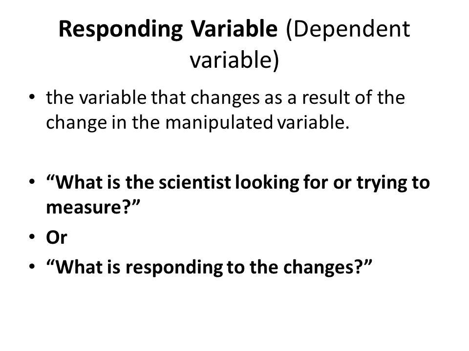 Responding Variable (Dependent variable)