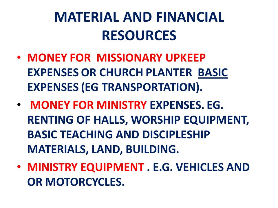 MATERIAL AND FINANCIAL RESOURCES