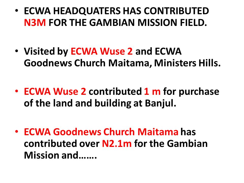 ECWA HEADQUATERS HAS CONTRIBUTED N3M FOR THE GAMBIAN MISSION FIELD.