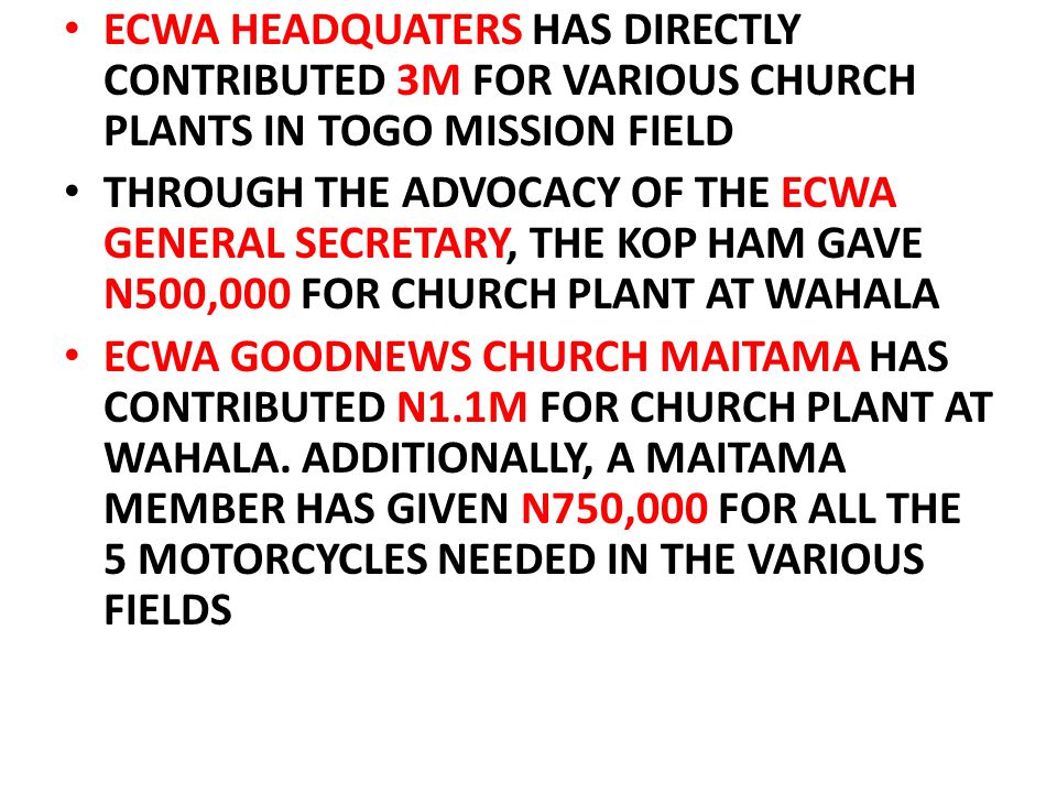 ECWA HEADQUATERS HAS DIRECTLY CONTRIBUTED 3M FOR VARIOUS CHURCH PLANTS IN TOGO MISSION FIELD