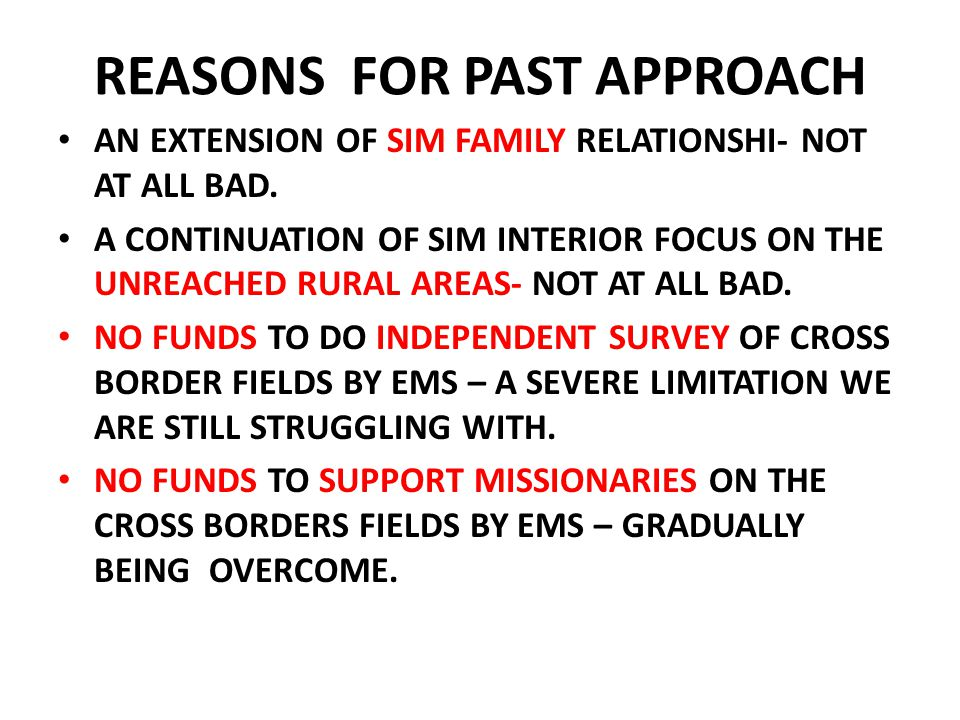REASONS FOR PAST APPROACH