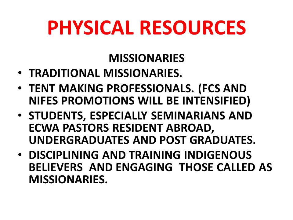 PHYSICAL RESOURCES MISSIONARIES TRADITIONAL MISSIONARIES.