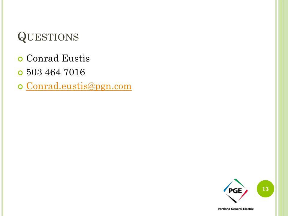 Questions Conrad Eustis 503 464 7016 Conrad.eustis@pgn.com