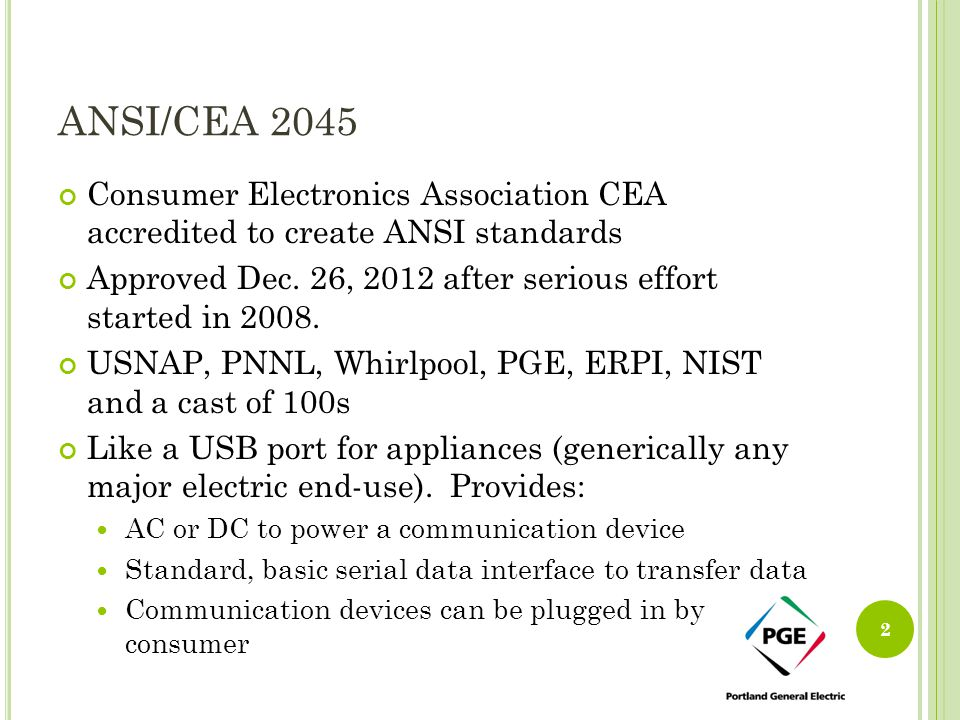 ANSI/CEA 2045 Consumer Electronics Association CEA accredited to create ANSI standards.