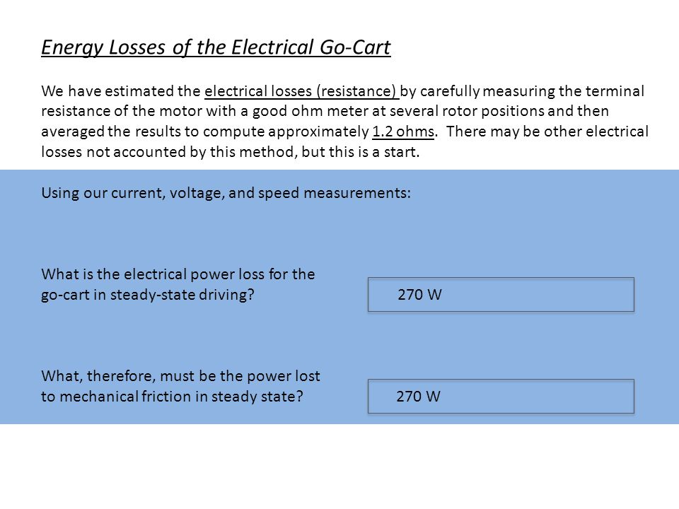 Energy Losses of the Electrical Go-Cart