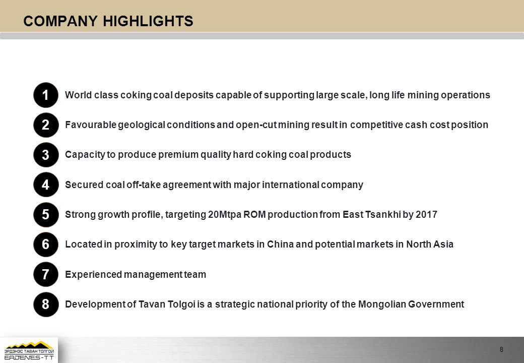 COMPANY HIGHLIGHTS World class coking coal deposits capable of supporting large scale, long life mining operations.