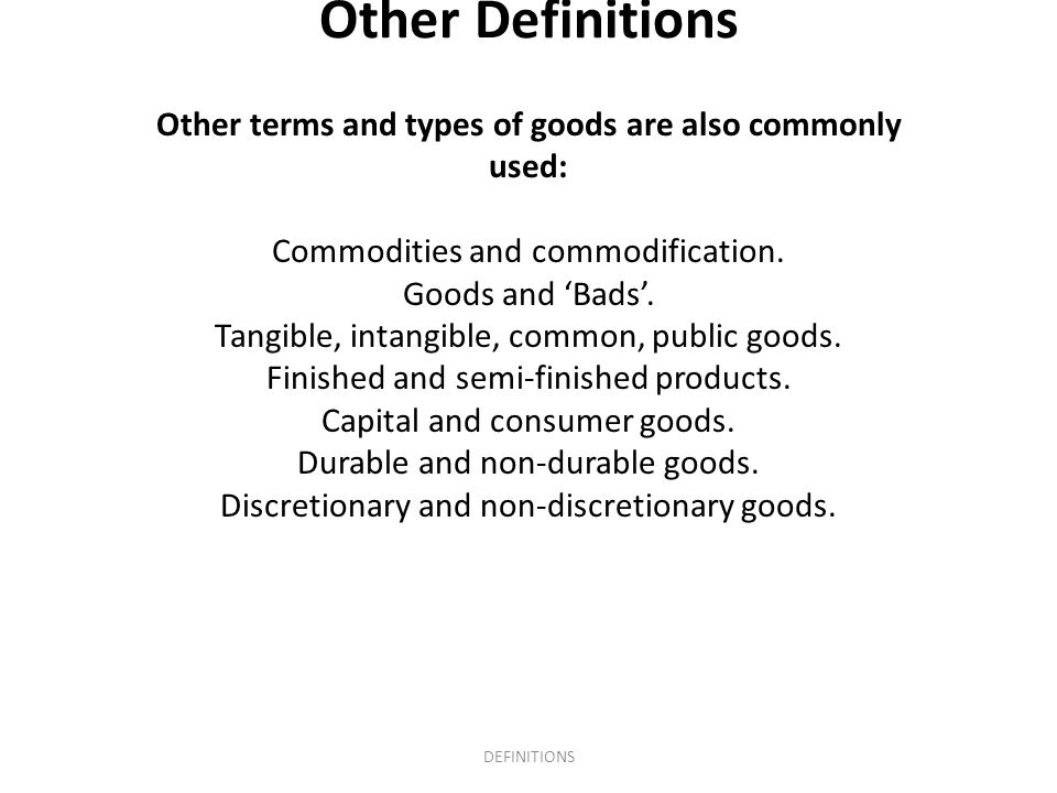 Other terms and types of goods are also commonly used: