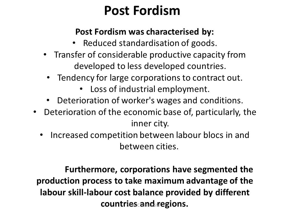 Post Fordism was characterised by: