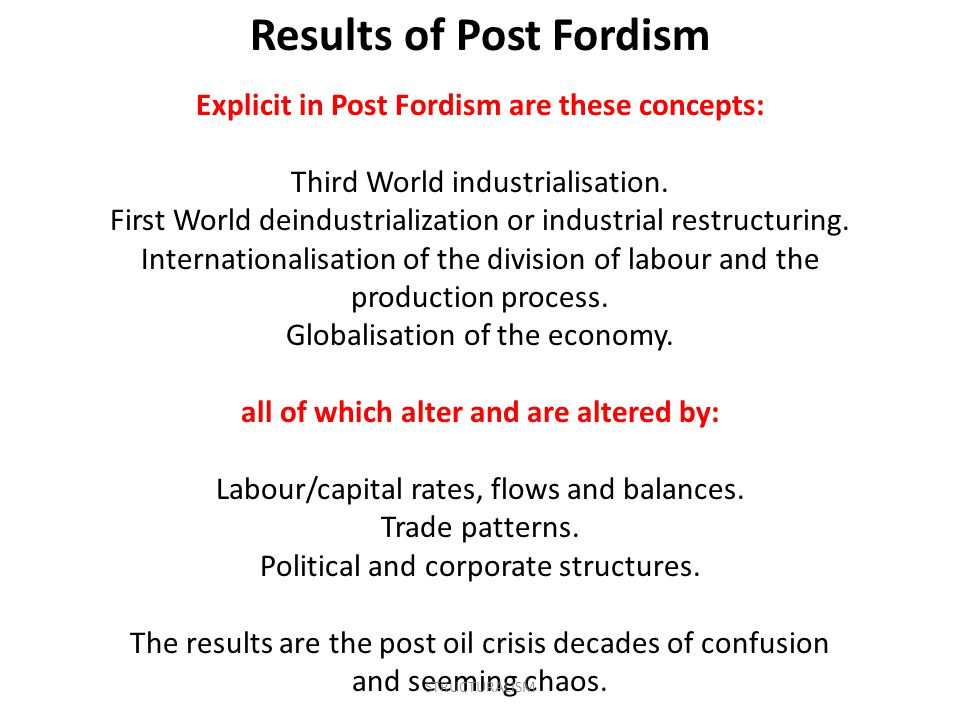 Results of Post Fordism