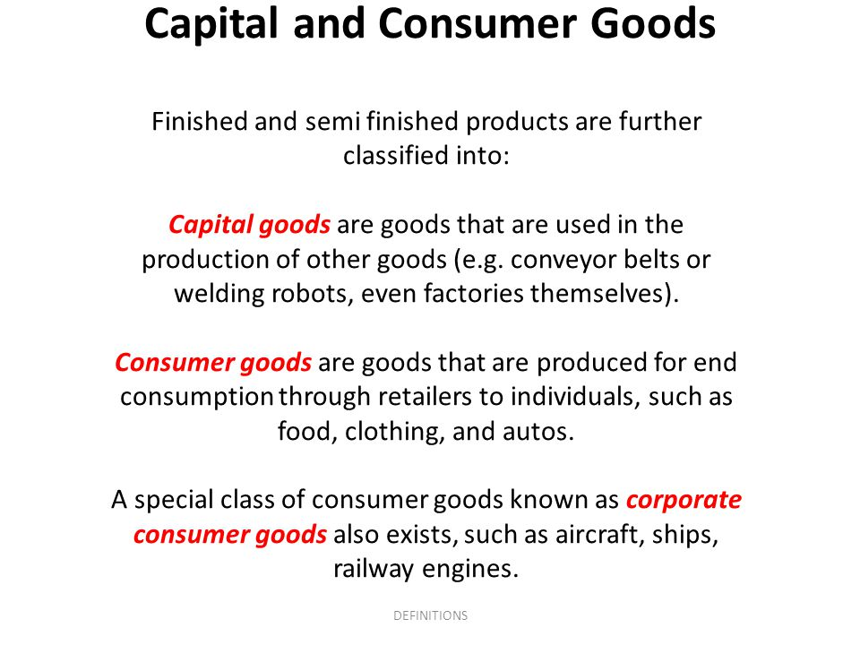 Capital and Consumer Goods