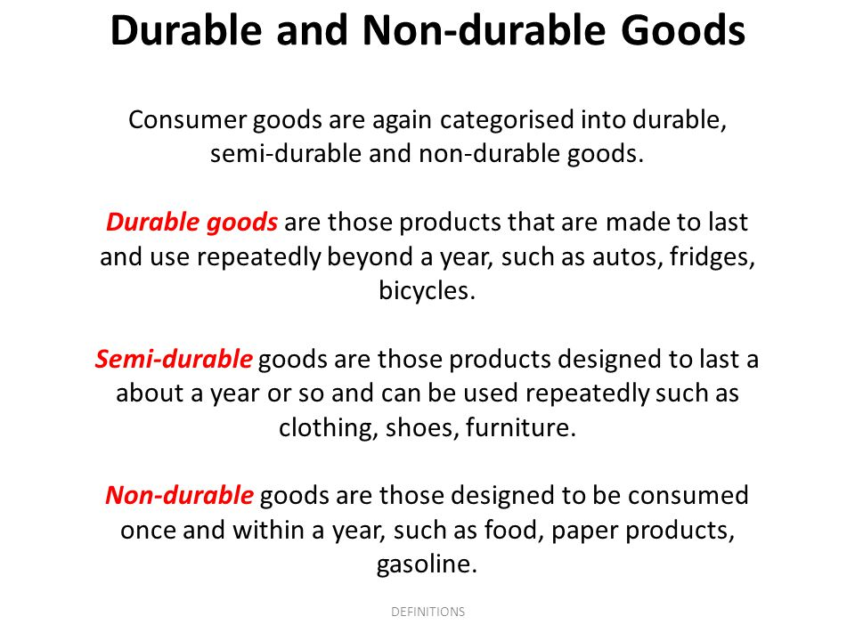 Durable and Non-durable Goods