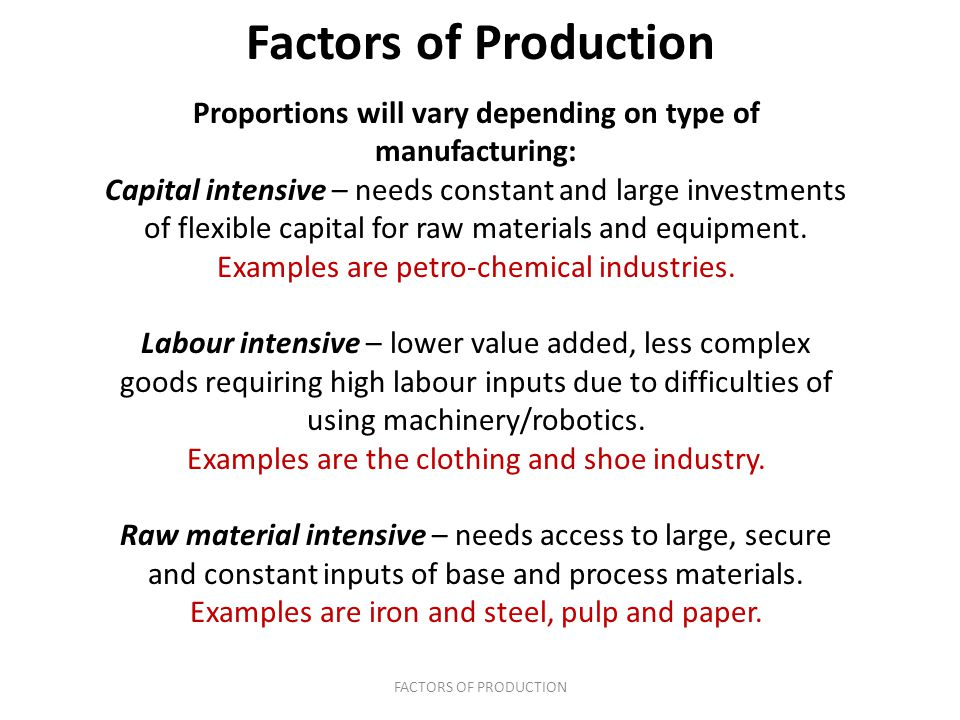 Proportions will vary depending on type of manufacturing: