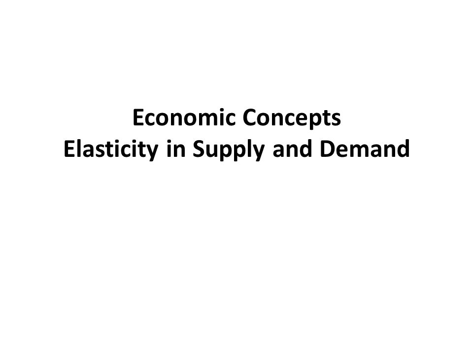 Elasticity in Supply and Demand