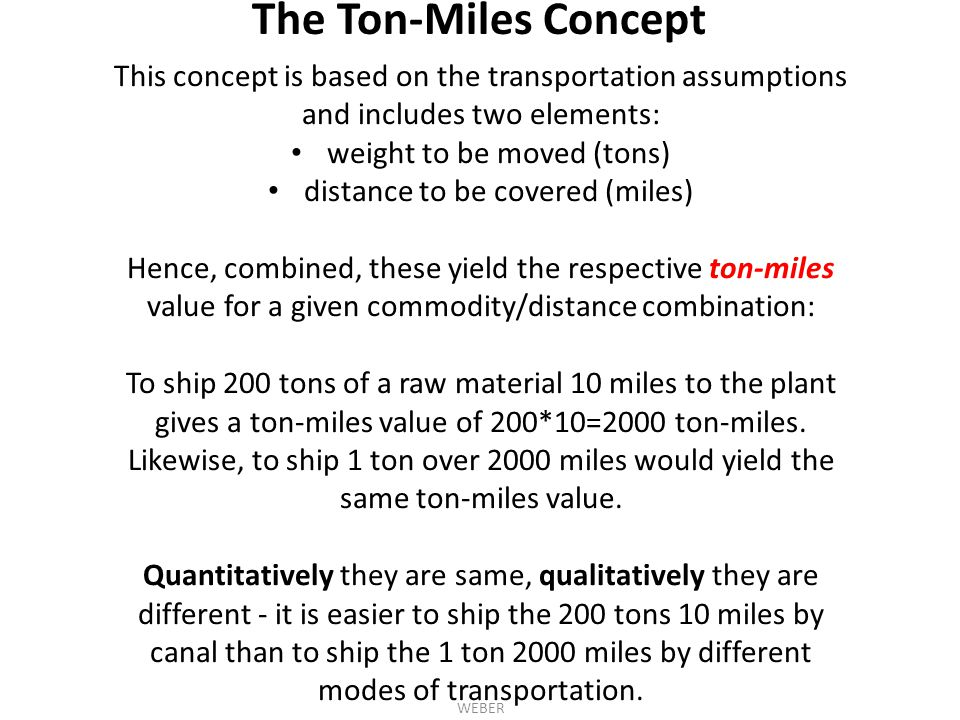 The Ton-Miles Concept This concept is based on the transportation assumptions and includes two elements: