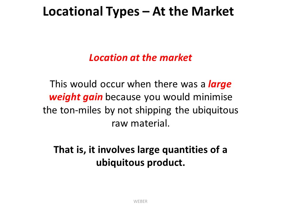 That is, it involves large quantities of a ubiquitous product.