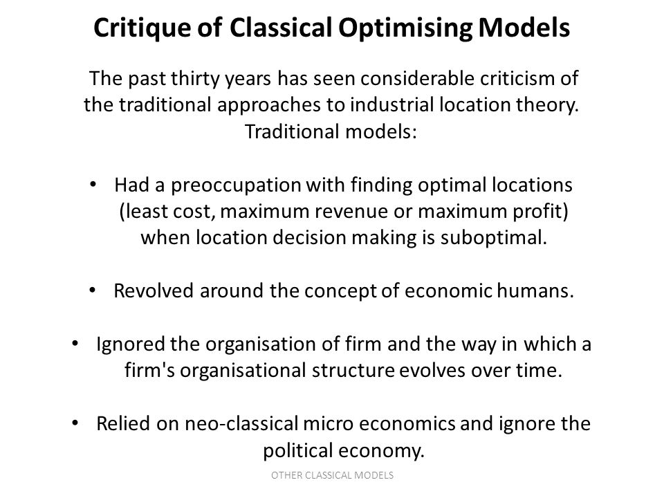Critique of Classical Optimising Models