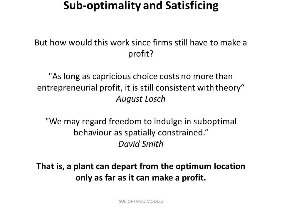 Sub-optimality and Satisficing
