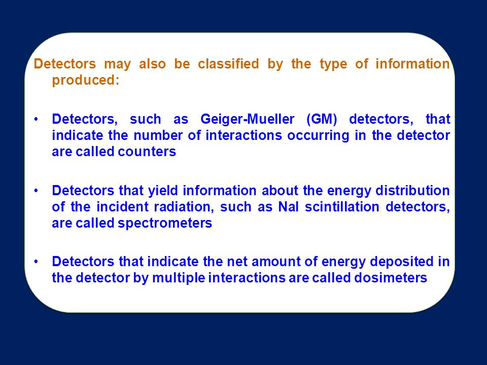 Detectors may also be classified by the type of information produced: