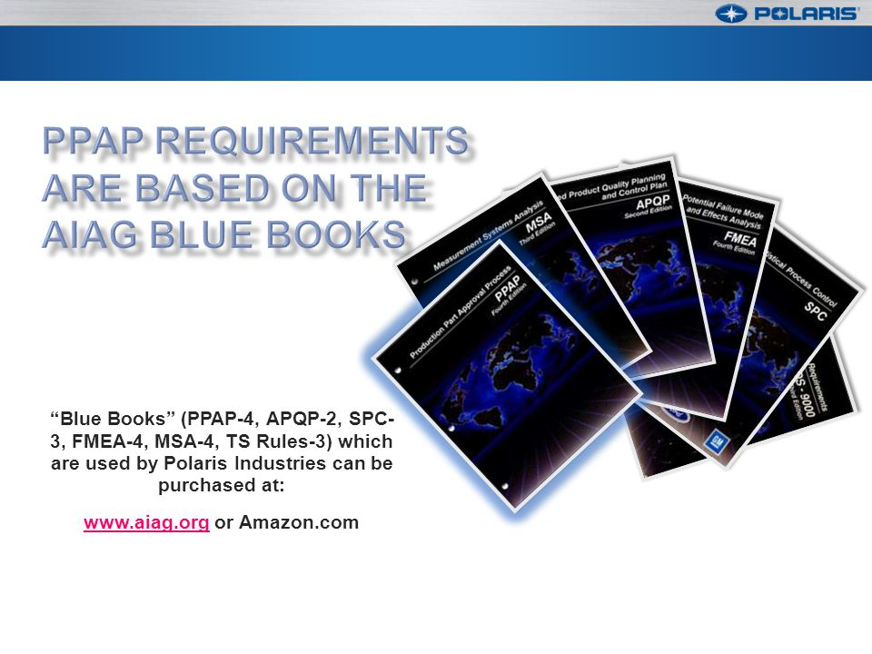 PPAP Requirements are Based on the AIAG Blue Books