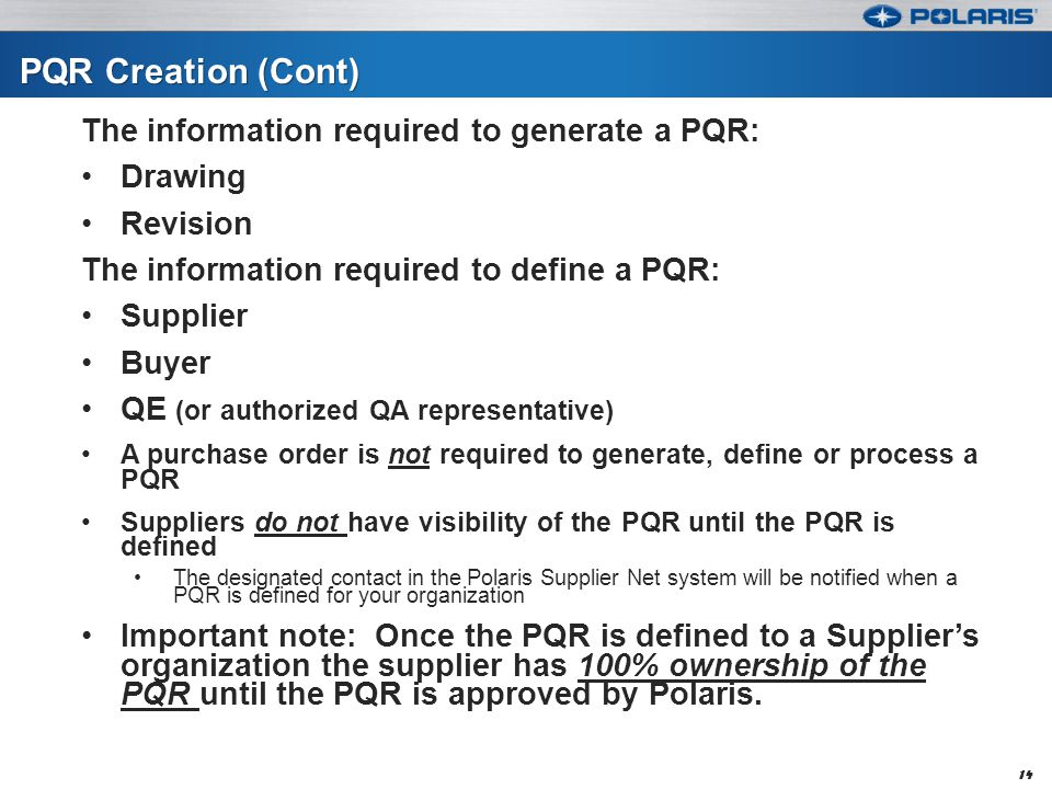 PQR Creation (Cont) The information required to generate a PQR: