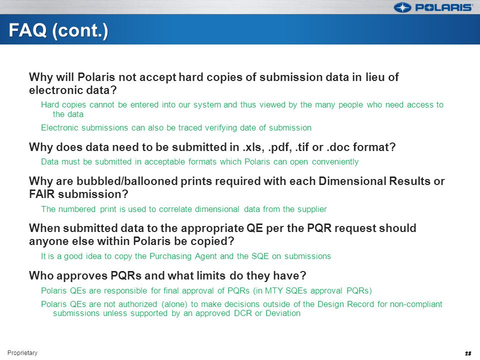 FAQ (cont.) Why will Polaris not accept hard copies of submission data in lieu of electronic data