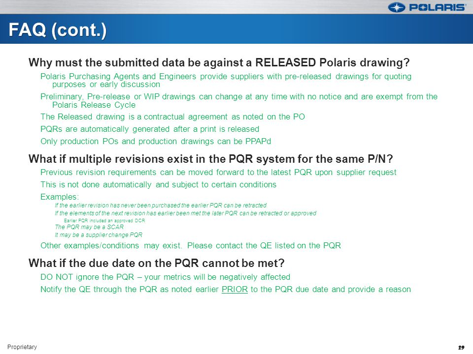 FAQ (cont.) Why must the submitted data be against a RELEASED Polaris drawing