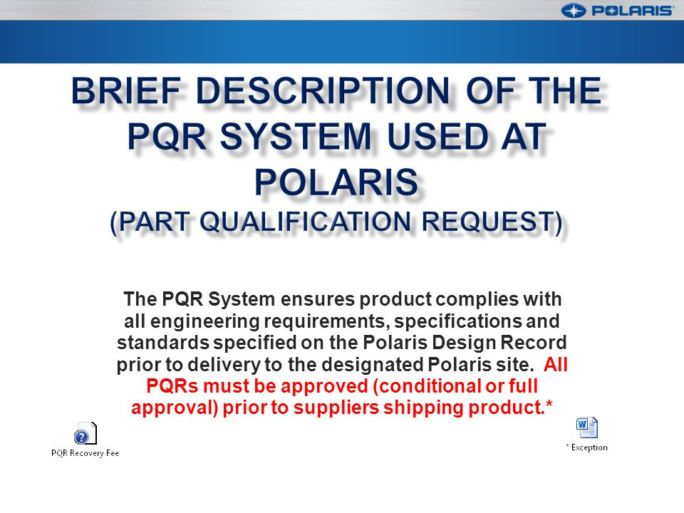 Brief Description of the PQR System Used at Polaris (Part Qualification Request)