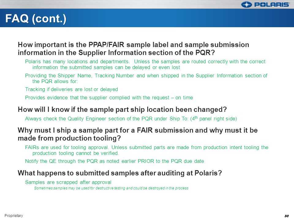 FAQ (cont.) How important is the PPAP/FAIR sample label and sample submission information in the Supplier Information section of the PQR