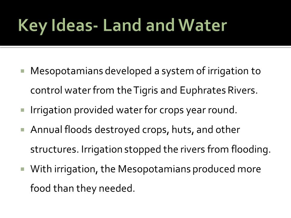 Key Ideas- Land and Water