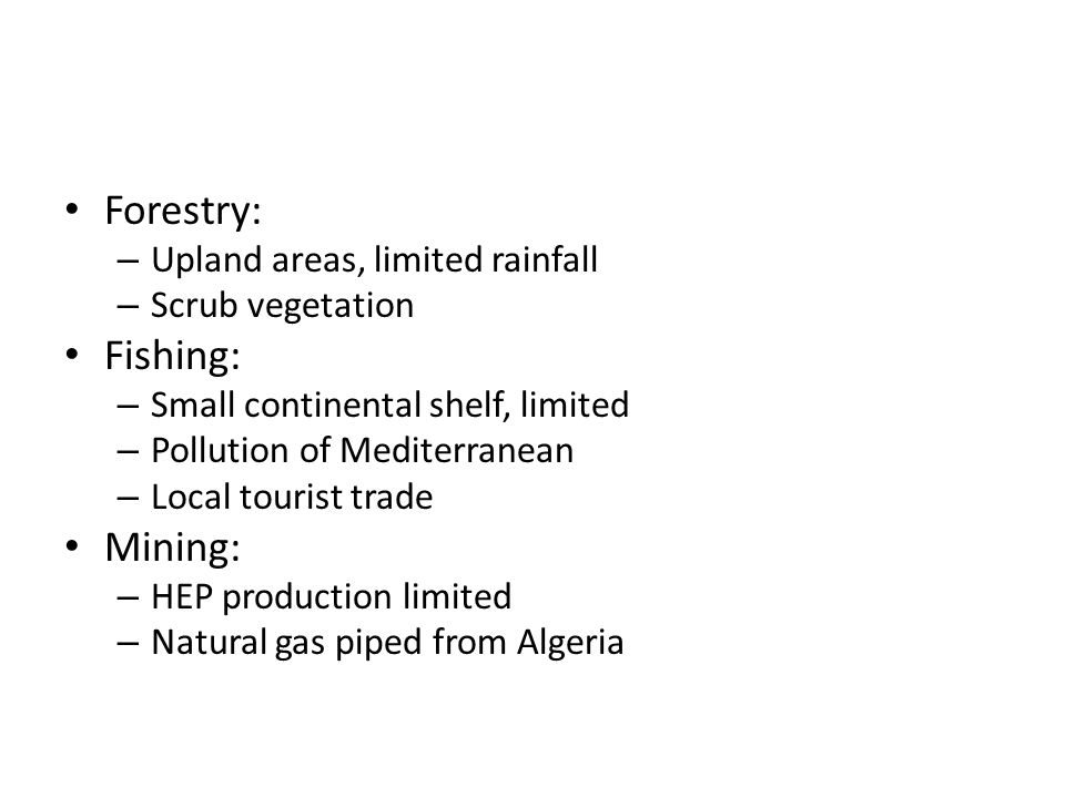 Forestry: Fishing: Mining: Upland areas, limited rainfall
