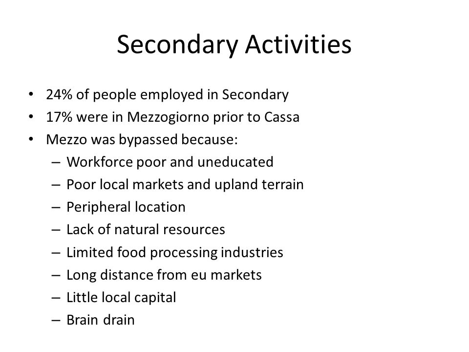 Secondary Activities 24% of people employed in Secondary