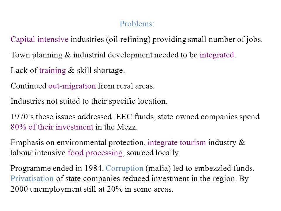 Problems: Capital intensive industries (oil refining) providing small number of jobs.