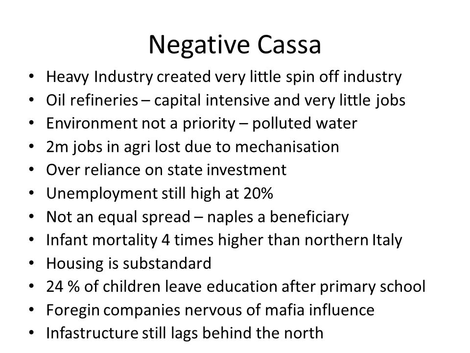 Negative Cassa Heavy Industry created very little spin off industry