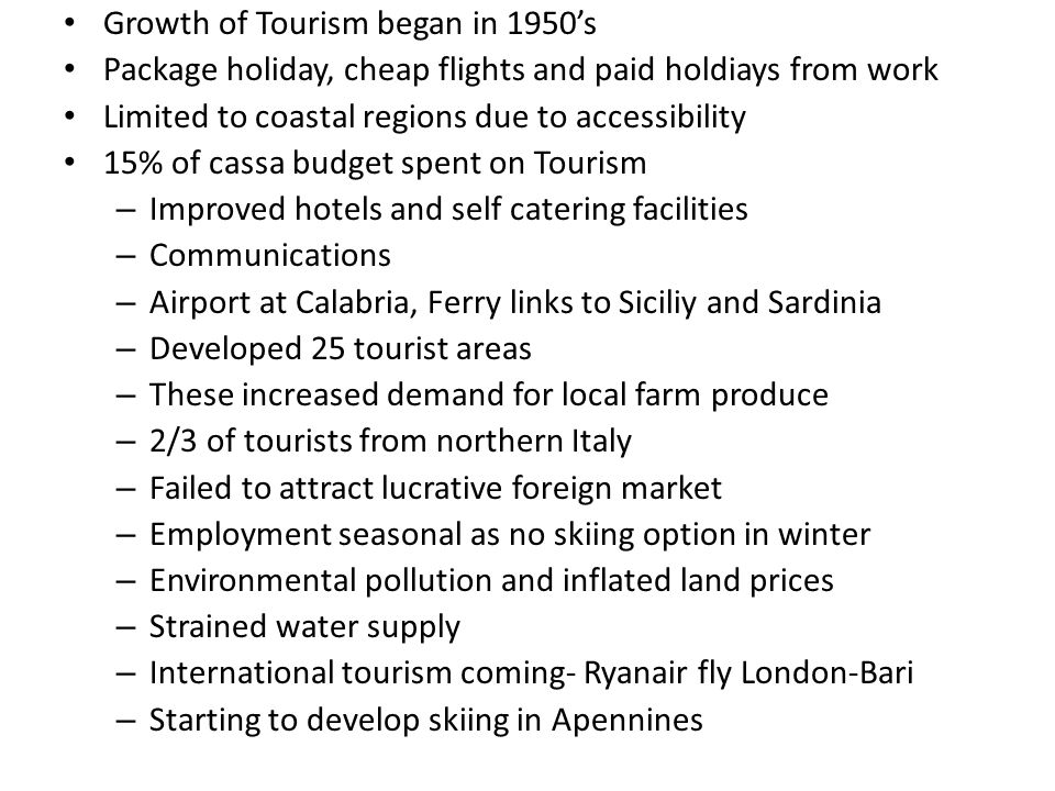 Growth of Tourism began in 1950's