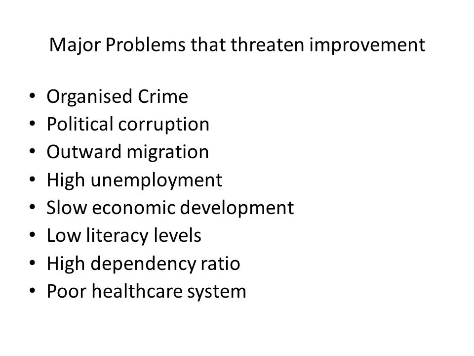 Major Problems that threaten improvement