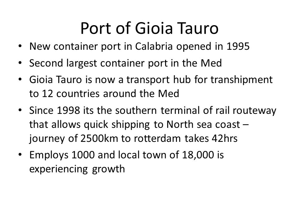 Port of Gioia Tauro New container port in Calabria opened in 1995