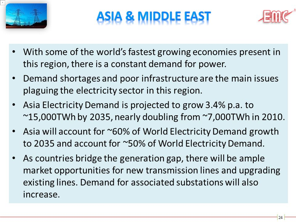Asia & Middle east With some of the world's fastest growing economies present in this region, there is a constant demand for power.