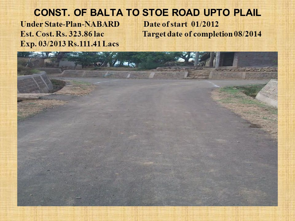 Const. Of Balta TO Stoe road upto Plail