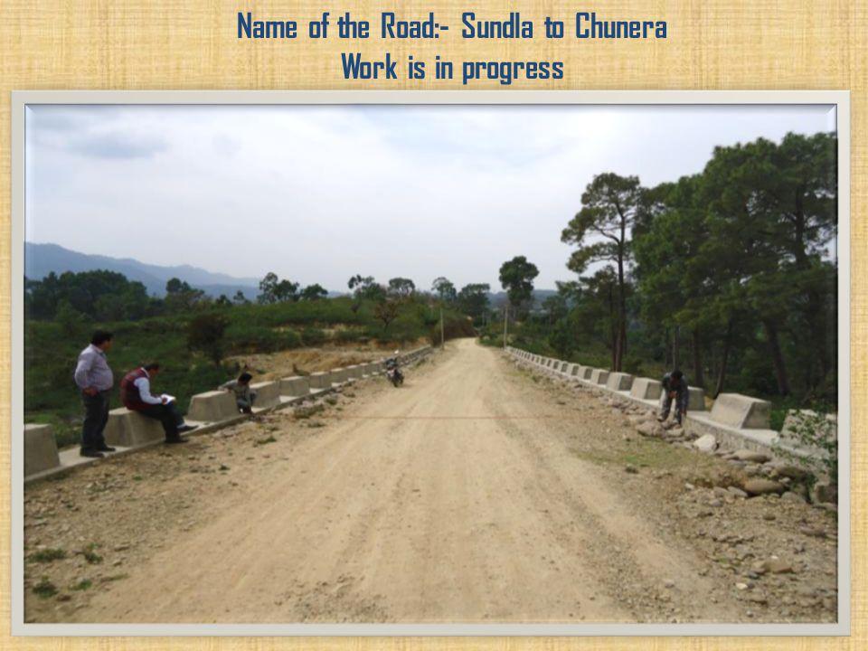 Name of the Road:- Sundla to Chunera