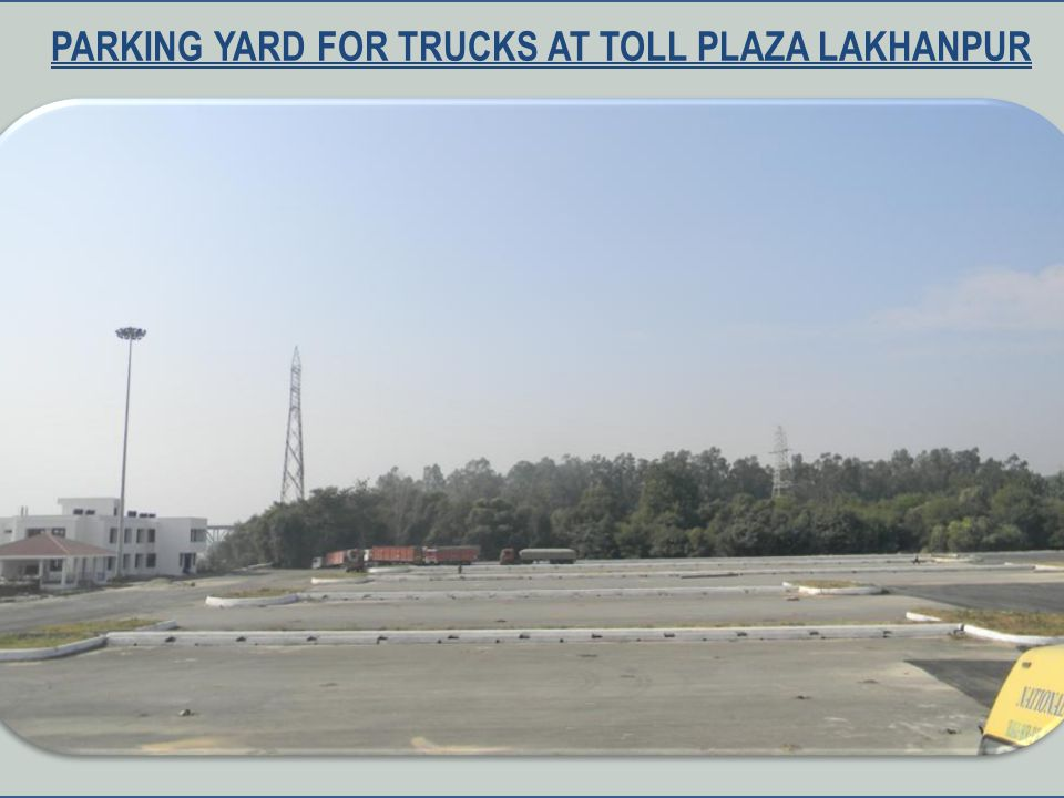 Parking Yard for Trucks at Toll Plaza Lakhanpur