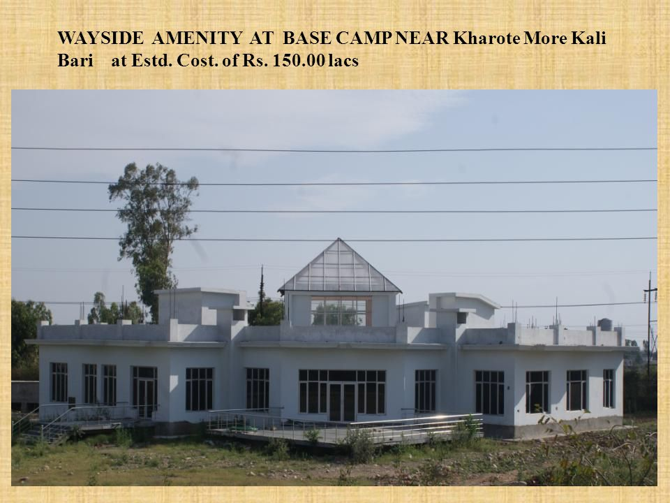 WAYSIDE AMENITY AT BASE CAMP NEAR Kharote More Kali Bari at Estd. Cost