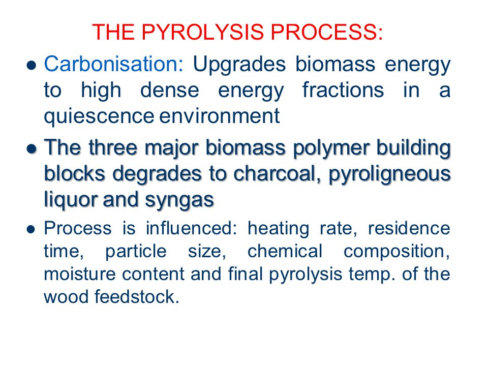 THE PYROLYSIS PROCESS: