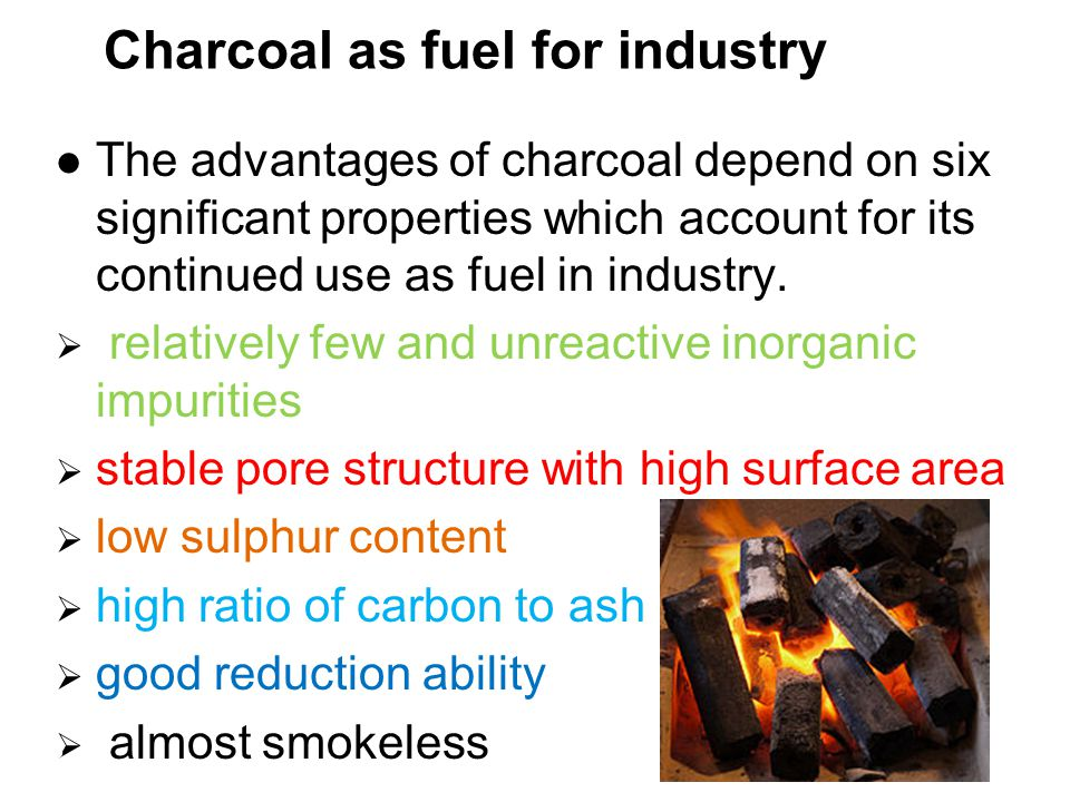 Charcoal as fuel for industry